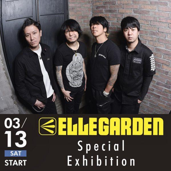 ELLEGARDEN Special Exhibition