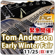 【Tom Anderson Early Winter Fair in Premium Guitars】