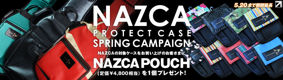 【NAZCA PROTECT CASE SPRING CAMPAIGN】