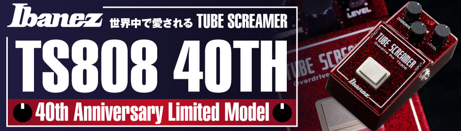 【TS808 40th Anniversary Limited Model】